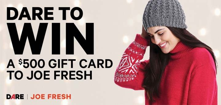 DARE Magazine Win a $500 Shopping Spree to Joe Fresh Contest