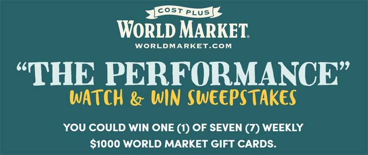 Cost Plus World Market Performance Watch & Win Sweepstakes