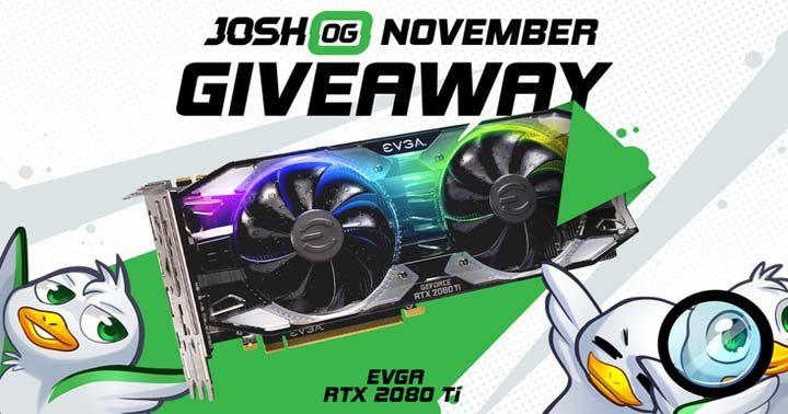 JoshOG EVGA GeForce RTX 2080 Ti Giveaway! Sweepstakes