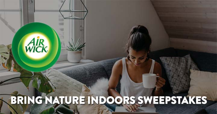 Air Wick Bring Nature Indoors Sweepstakes